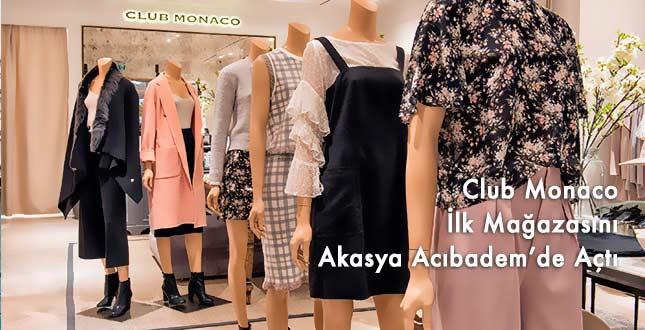 Club Monaco İl Mağazasını Akasya Acıbadem Avm'de Açtı