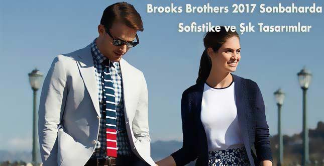 Brooks Brothers 2017 Sonbahar Erkek Koleksiyonu Sofistike ve Şık Tasarımlar Sunuyor