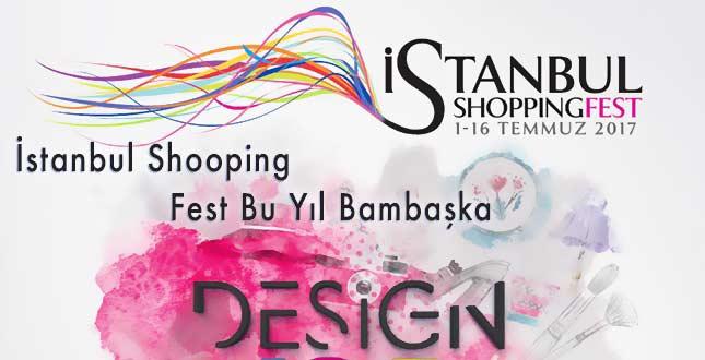 İstanbulShopping Fest Bu yıl Bambaşka