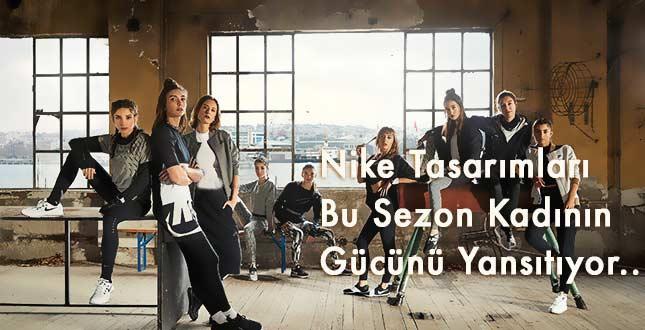 Nike Bu Sezon Kadının Gücünü Yansıtan Tasarımlarla Dikkat Çekiyor