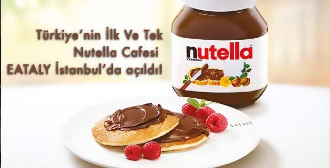 TÜRKİYE'NİN İLK VE TEK NUTELLA CAFE'Sİ  EATALY İSTANBUL'DA AÇILDI!