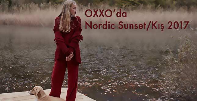 OXXO'da Rüzgar Kuzeyden Esiyor Nordic Sunset / Kış 2017