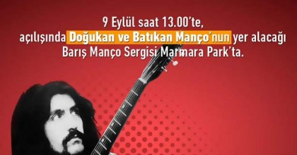 Doğukan Ve Batıkan Manço'nun Katılımıyla Barış Manço Sergisi Marmara Park'da
