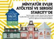 'Minyatür Yaşamlar' Bebek Evleri Sergisi Starcity Outlet'te