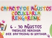 Ağustos Ayında Çocuklarla En Eğlenceli Etkinlikler Her Hafta Sonu Capacity'de
