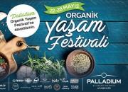 Palladium Ataşehir'de Organik Yaşam Festivali Başlıyor!