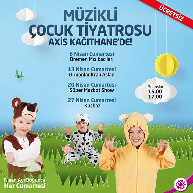 Nisan Ayı Boyunca Müzikli Çocuk Tiyatrosu Axis Kağıthane'de!
