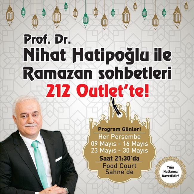 RAMAZAN'DA Prof. Dr. NİHAT HATİPOĞLU 212 OUTLET'TE
