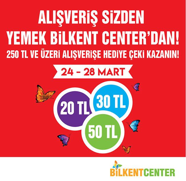 ALIŞVERİŞ SİZDEN, YEMEK BİLKENT CENTER'DAN