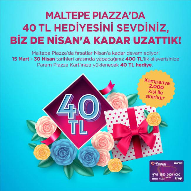 Maltepe Piazza AVM'de 40TL Hediye