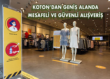 Koton'dan müşterilerine ''geniş alanda mesafeli ve güvenli alışveriş'' imkanı