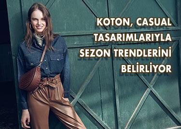 Koton, Casual Tasarımlarıyla  Sezon Trendlerini Belirliyor