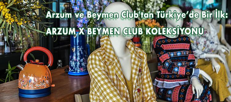 Arzum ve Beymen Club'tan Türkiye'de Bir İlk:  ARZUM X BEYMEN CLUB KOLEKSİYONU