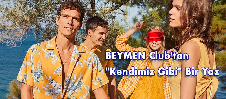 """BEYMEN CLUB'TAN """"KENDİMİZ GİBİ"""" BİR YAZ"""