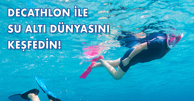 Decathlon'la su altı dünyasının güzelliklerini keşfedin!