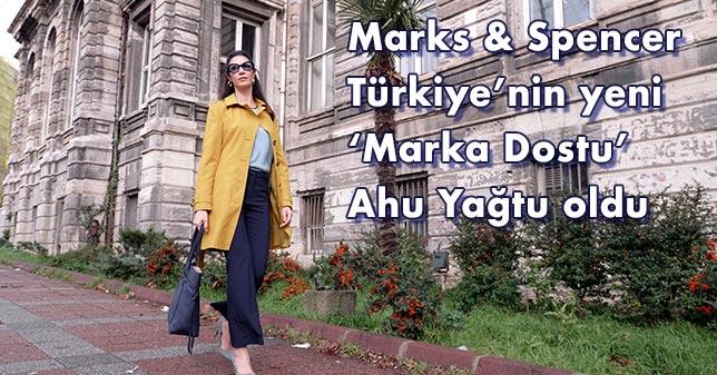Marks Spencer Türkiye'nin yeni Marka Dostu Ahu Yağtu oldu