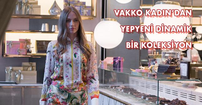 VAKKO KADIN'DAN YEPYENİ DİNAMİK BİR KOLEKSİYON