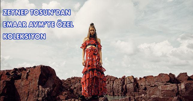 Zeynep Tosun'dan Emaar AVM'ye Özel Koleksiyon