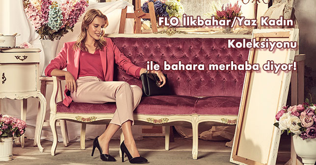 FLO İlkbahar/Yaz Kadın Koleksiyonu ile Bahara Merhaba Diyor!
