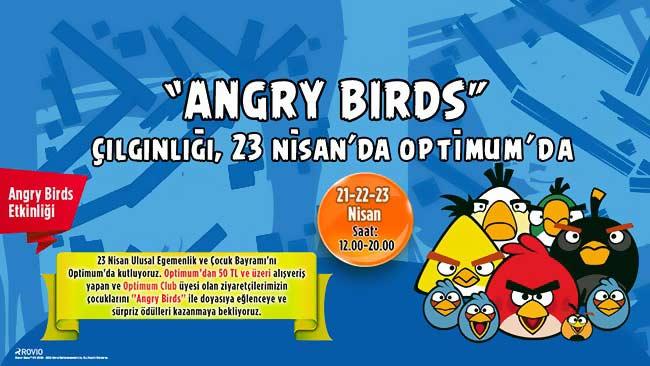 Angry Bırds Çılğınlığı 23 Nisan'da Optimumda !