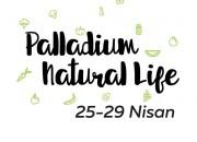 Doğallığın Gücü Nisan Palladium Natural Life'da!