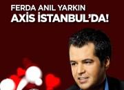 Ferda Anıl Yarkın Axis İstanbul'da