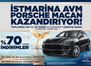 İstMarina AVM'de 150 TL alışverişe  Porsche Kazanma Şansı