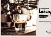 'Kahve'ye Dair Her şey! 'Palladium Coffee Days' Başlıyor