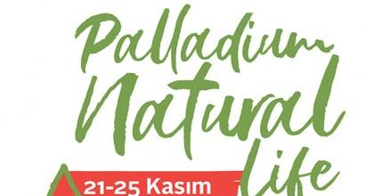 Palladium Natural Life 21 Kasım'da Başlıyor..