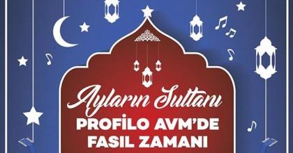 Profilo Alışveriş Merkezi'nde Ramazanda Fasıl Zamanı