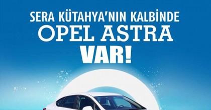 Sera Kütahya Avm'den Opel Astra Kazanma Şansı